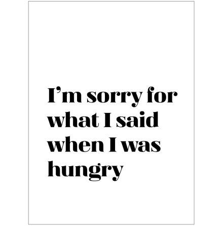 I'M SORRY FOR WHAT I SAID