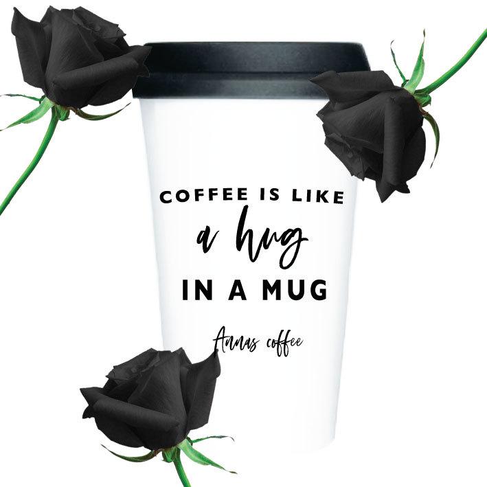 TAKE AWAY CUP - A HUG IN A MUG